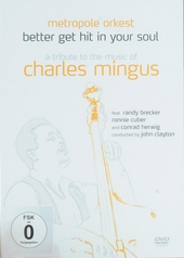 Better get hit in your soul : A tribute to the music of Charles Mingus