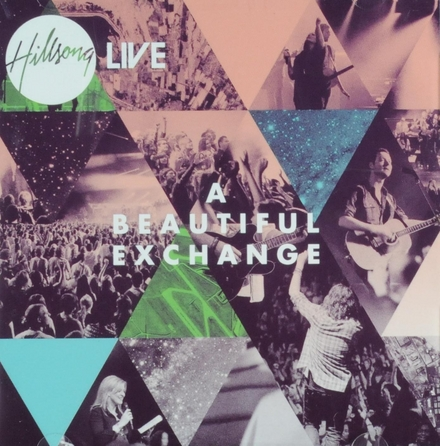 A beautiful exchange : Hillsong live