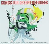 Songs for desert refugees : a compilation in aid of the refugees from Northern Mali