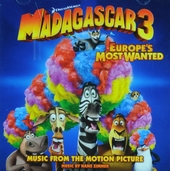 Madagascar 3 : Europe's most wanted : music from the motion picture