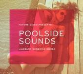 Poolside sounds : laidback sunshine house