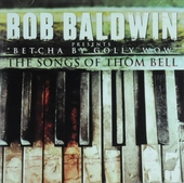 Betcha by golly wow : The songs of Thom Bell