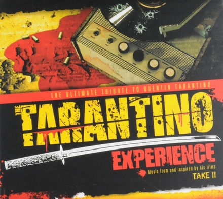 Tarantino experience take II : the ultimate tribute to Quentin Tarentino : music from and inspired by his films