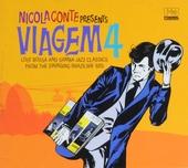 Nicola Conte presents Viagem. Vol. 4, Lost bossa and samba jazz classics from the swinging Brazilian '60s