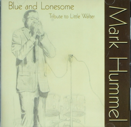 Blue and lonesome : tribute to Little Walter