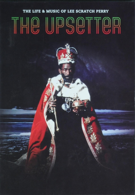 The upsetter : the life & music of Lee Scratch Perry