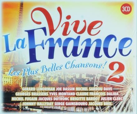 Vive la France : les plus belles chansons. Vol. 2