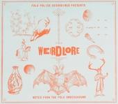 Weirdlore : notes from the folk underground