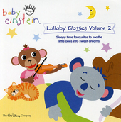 Lullaby classics : sleepy time favourites to soothe little ones into sweet dreams. Vol. 2