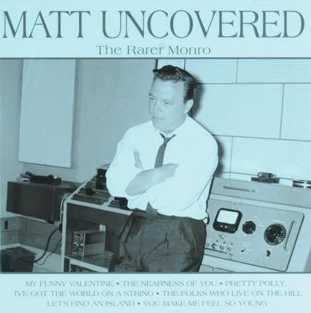 Matt uncovered : The rarer Monro