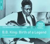 B.B. King : birth of a legend