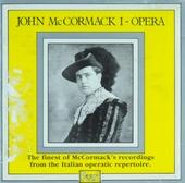 Count John McCormack Vol.I : Italian opera. vol.1