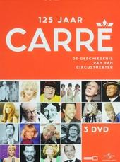 125 jaar Carré : de geschiedenis van een circustheater