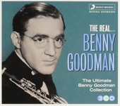 The real ... Benny Goodman : the ultimate collection