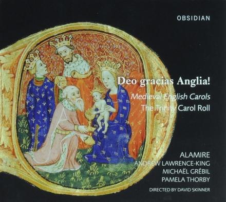 Deo gracias Anglia! : medieval English carols : The Trinity Carol Roll