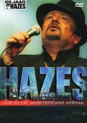 Hazes live in de Amsterdam Arena : 25 jaar Hazes