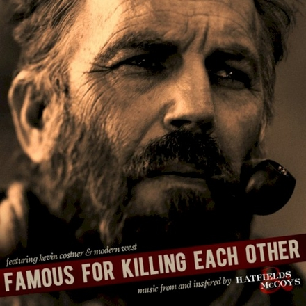 Famous for killing each other : music from and inspired by Hatfields McCoys