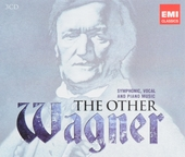 The other Wagner : symphonic, vocal and piano music