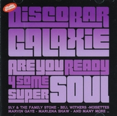 Discobar Galaxie. Vol. 1, Are you ready 4 some super soul