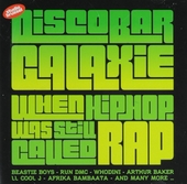 Discobar Galaxie. Vol. 3, When hiphop was still called rap
