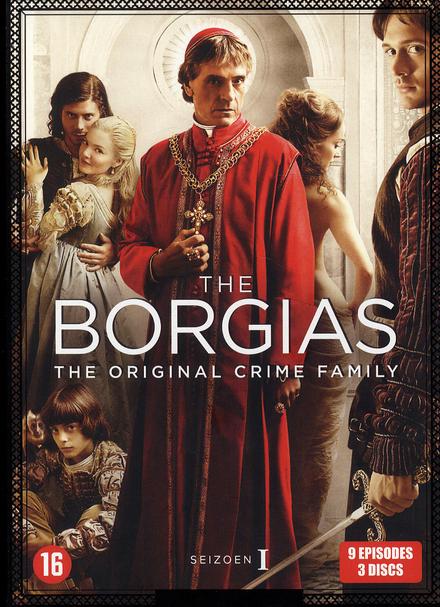 The Borgias : the original crime family. The first season