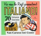 Vic van de Reijt presenteert Italiano! : 70 Italiaanse favorieten