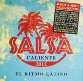 Salsa caliente 2012 : el ritmo latino