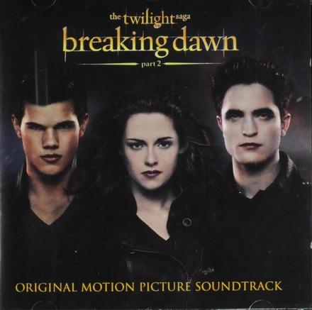 Breaking dawn part 2 : the twilight saga : original motion picture soundtrack