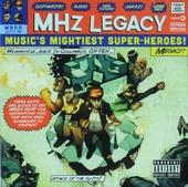 MHZ legacy : Music's mightiest super-heroes!