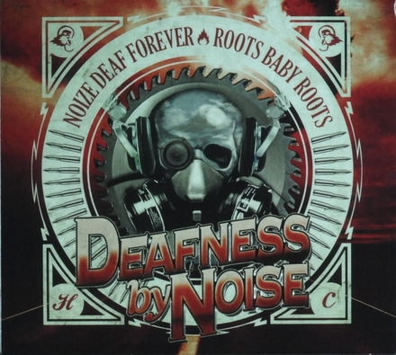Noize deaf forever ; Roots baby roots