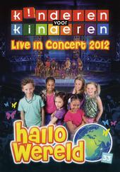 Hallo wereld : Live in concert 2012. vol.33
