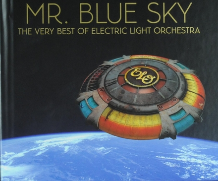 Mr. Blue Sky : the very best of Electric Light Orchestra