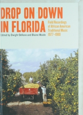 Drop on down in Florida : Field recordings of African American traditional music 1977-1980