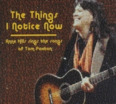 The things I notice now : Anne Hills sings the songs of Tom Paxton