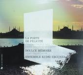 La porte de félicité : Constantinople 1453, entre Orient et Occident