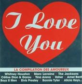 I love you : La compilation des amoureux