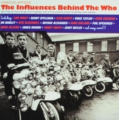 The influences behind The Who : 28 original recordings that inspired one of the world's most influential rock bands
