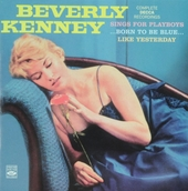 Beverly Kenny sings for playboys ; Born to be blue ; Like yesterday