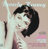 Beverly Kenny sings for Johnny Smith ; Come swing with me ; Sings with Jimmy Jones and the Basie-ites