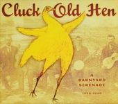 Cluck old hen : A Barnyard serenade 1926-1940