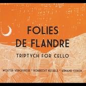 Folies de Flandre : triptych for cello