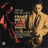 Opus de blues : Frank Wess & Thad Jones septets