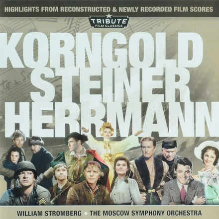 Korngold Steiner Herrmann : highlights from reconstructed & newly recorded film scores