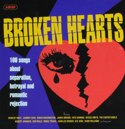 Broken hearts : 100 songs about separation, betrayal and romantic rejection