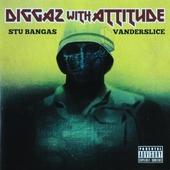 Diggaz with attitude