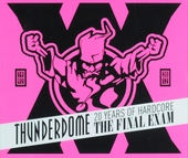Thunderdome : 20 years of hardcore - The final exam