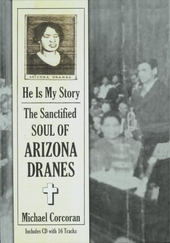 He is my story : The sanctified soul of Arizona Dranes