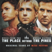The place beyond the pines : music from the motion picture