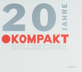 20 Jahre Kompakt Kollektion. Vol. 1