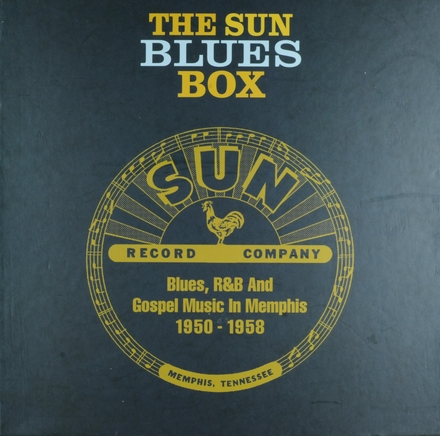 The Sun blues box : blues, r&b and gospel music in Memphis 1950-1958